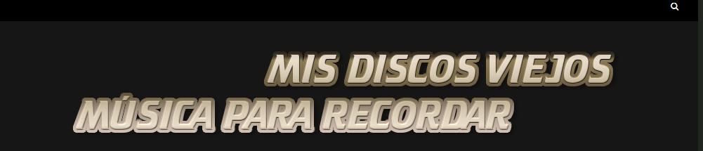 Colecciones Mis Discos Viejos – MIS DISCOS VIEJOS