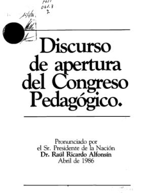 Discurso de apertura del Congreso Pedagógico pronunciado por el Sr. Presidente de la Nación Dr. Ricardo Raúl Alfonsín - EL000093.pdf