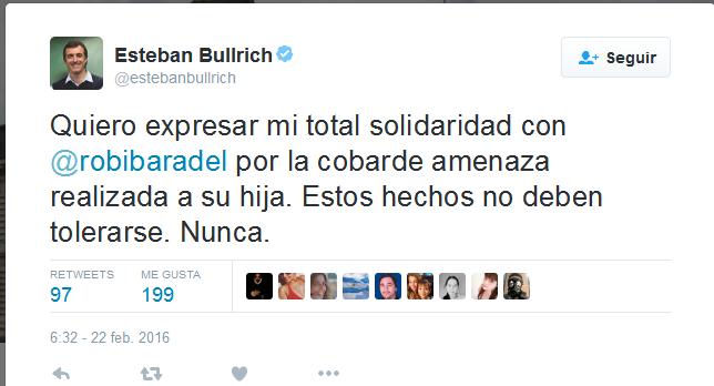 Esteban Bullrich en Twitter 'Quiero expresar mi total solidaridad con @robibaradel por la cobarde amenaza realizada a su hija. Estos hechos no deben tolerarse. Nunca.'