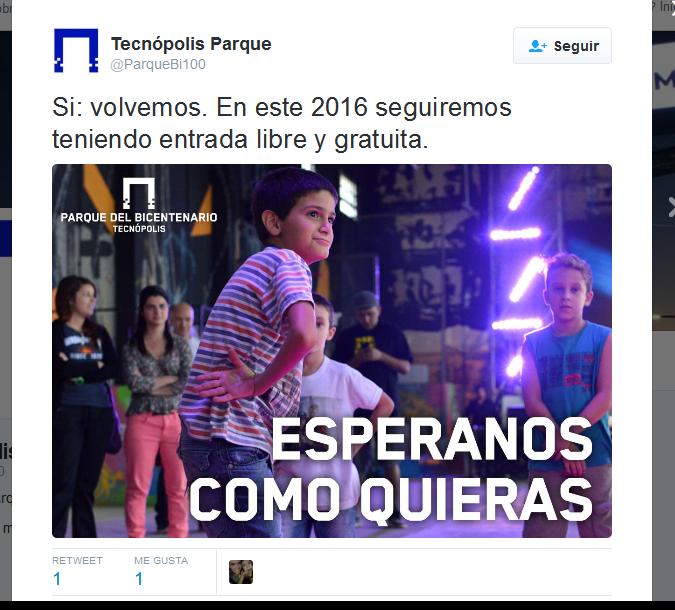 Tecnópolis Parque en Twitter 'Si volvemos. En este 2016 seguiremos teniendo entrada libre y gratuita. https--t.co-X19bExSbF6'